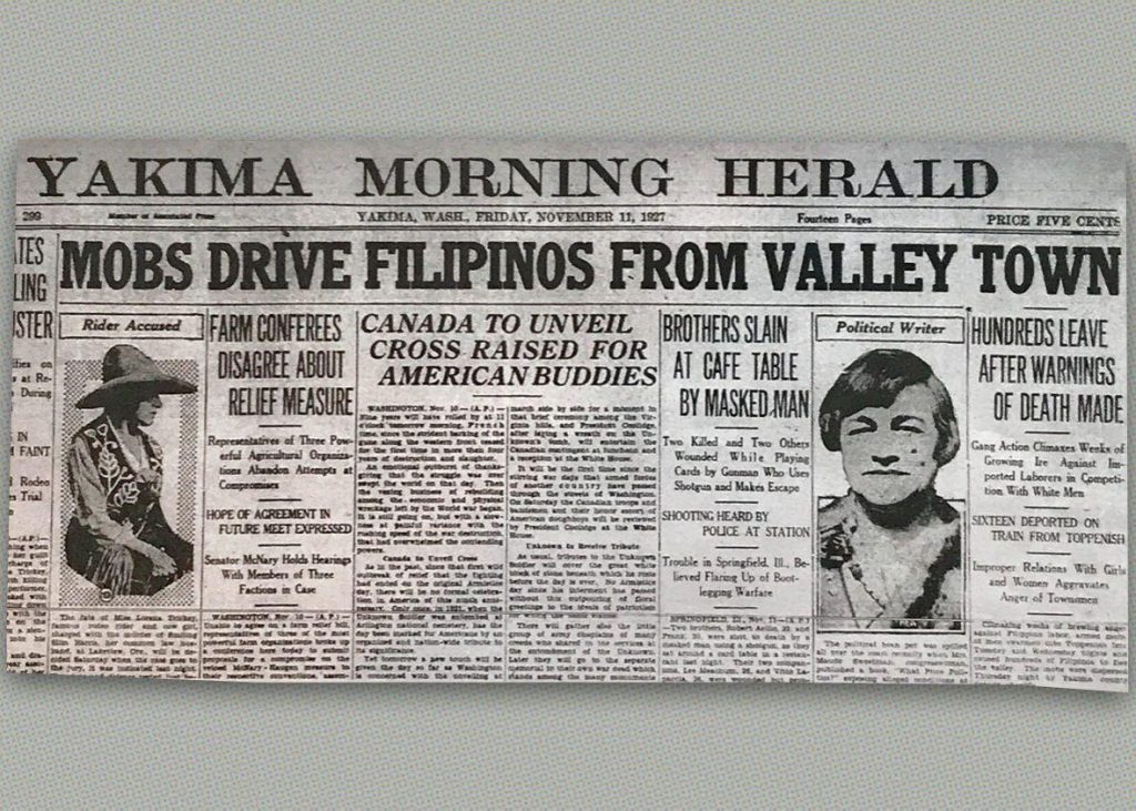 """The front page of the Yakima Morning Herald from Friday, November 11, 1927. The headline reads: """"Mobs Drive Filipinos From Valley Town,"""" and the sub-headings read """"Hundreds Leave After Warnings of Death Made,"""" """"Gang Action Climaxes weeks of Growing Ire Against Imported Laborers in Competition With White Men,"""" """"SIXTEEN DEPORTED ON TRAIN FROM TOPPENISH,"""" and """"Improper Relations With Girls and Women Aggravates Anger of Townsmen."""""""