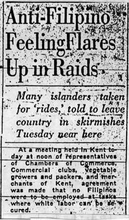"""An article from the May 8, 1930 Globe Republican titled, """"Anti-Filipino Feeling Flares Up in Raids,"""" with subheading, """"Many islanders taken for 'rides,' told to leave country in skirmishes Tuesday near here."""" The article reads, """"At a meeting held in Kent today at noon of representatives of Chambers of Commerce, Commercial clubs, vegetable growers and packers, merchants of Kent, agreement was made that no Filipinos were to be employed at tasks where white labor can be secured."""""""