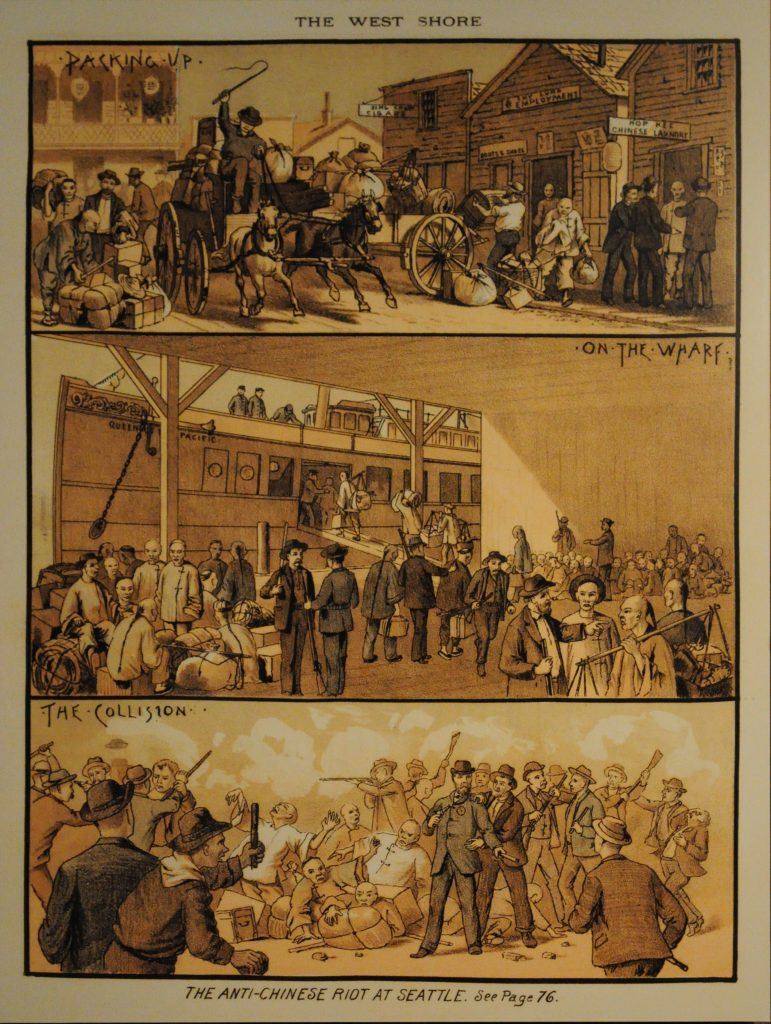 """A three-panel illustration titled, """"The Anti-Chinese Riot At Seattle."""" The top panel is captioned, """"Packing Up"""" and depicts a busy street scene with multiple horse-drawn carriages, shops, and people working. The middle panel is captioned """"On the Wharf """" and depicts a ship docked, passengers boarding, and groups of people stereotypically portrayed as Chinese and American standing by. The bottom panel is captioned, """"The Collision"""" and depicts a fighting scene. A group of Chinese men is surrounded by White men wielding sticks, guns, and rocks."""